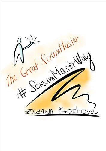 Zuzana Šochová -The Great ScrumMaster: #ScrumMasterWay